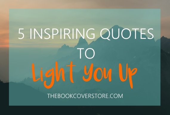 5 inspiring quotes to light you up