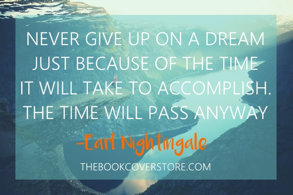 Never give up on a dream just because of the time it will wake to accomplish. The time will pass anyway - Earl Nightingale